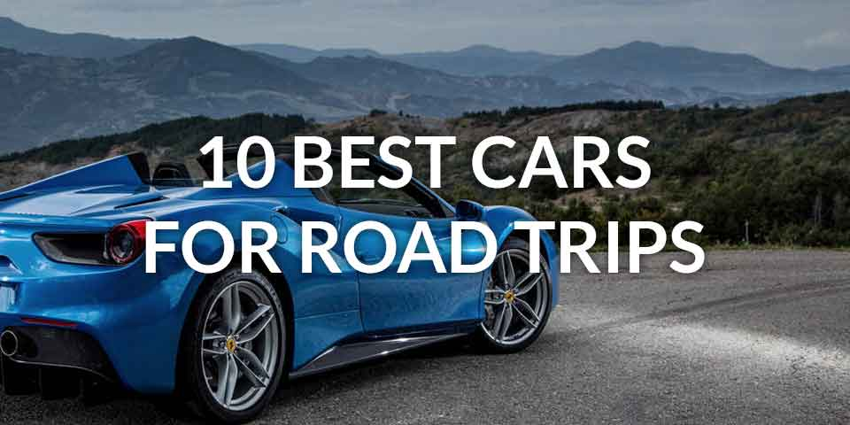 top 10 road trip cars