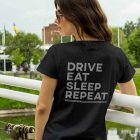 T-Shirt - Drive Eat Sleep Repeat