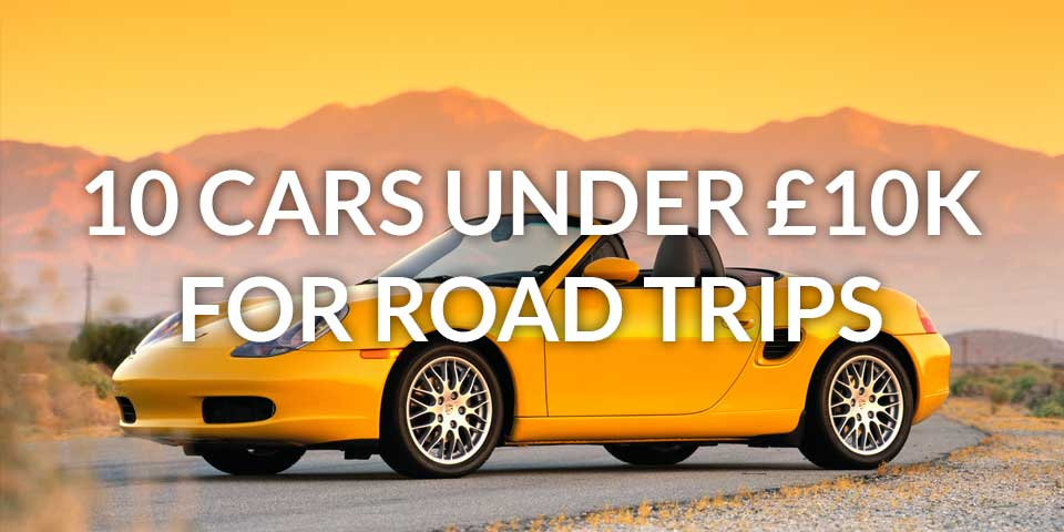 10 cars under £10k for a Road Trip